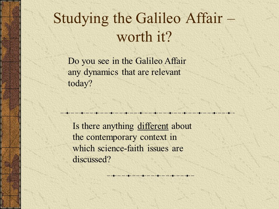 Studying the Galileo Affair – worth it.