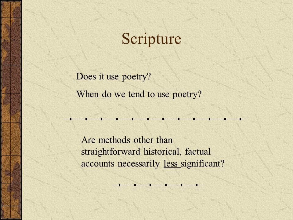 Scripture Does it use poetry. When do we tend to use poetry.