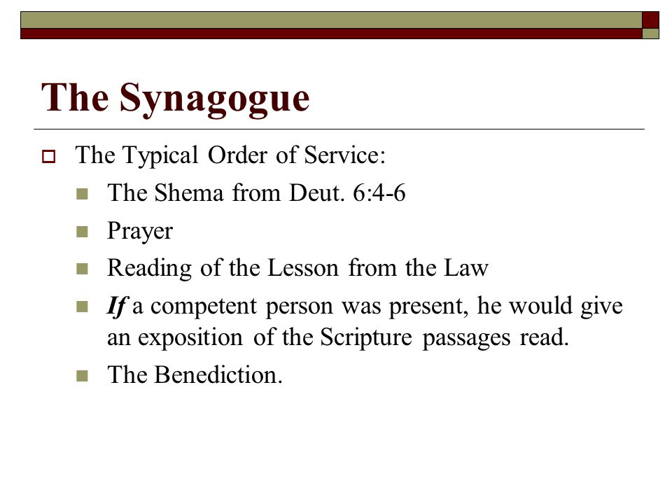 The Synagogue  The Typical Order of Service: The Shema from Deut.
