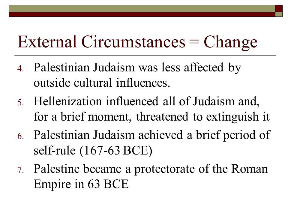 External Circumstances = Change 4.