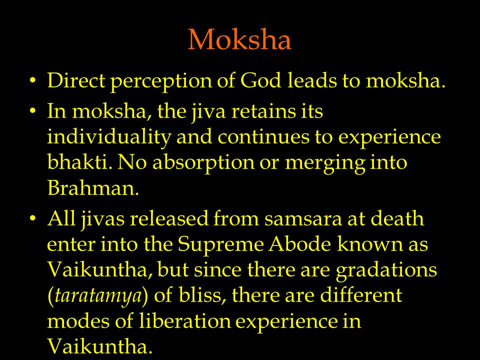 Moksha Direct perception of God leads to moksha.