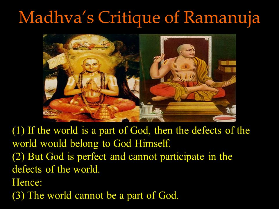 Brahman is a personal being wholly distinct from jiva souls and the universe of all sentient and non-sentient things.