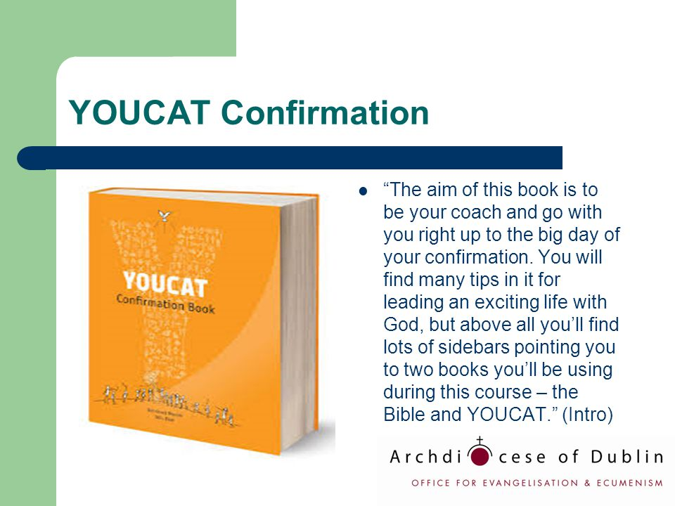 "YOUCAT Confirmation ""The aim of this book is to be your coach and go with you right up to the big day of your confirmation. You will find many tips in"