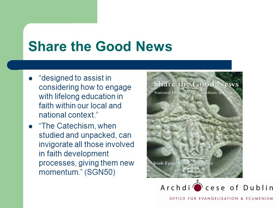 "Share the Good News ""designed to assist in considering how to engage with lifelong education in faith within our local and national context."" ""The Cat"