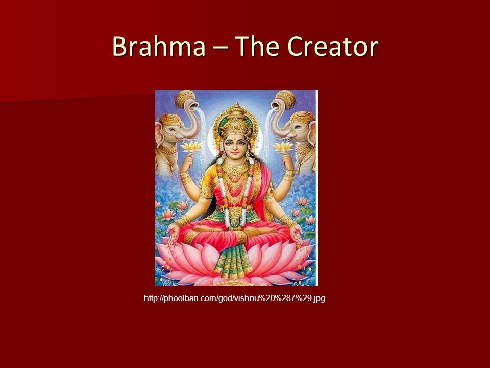 Brahma – The Creator http://phoolbari.com/god/vishnu%20%287%29.jpg