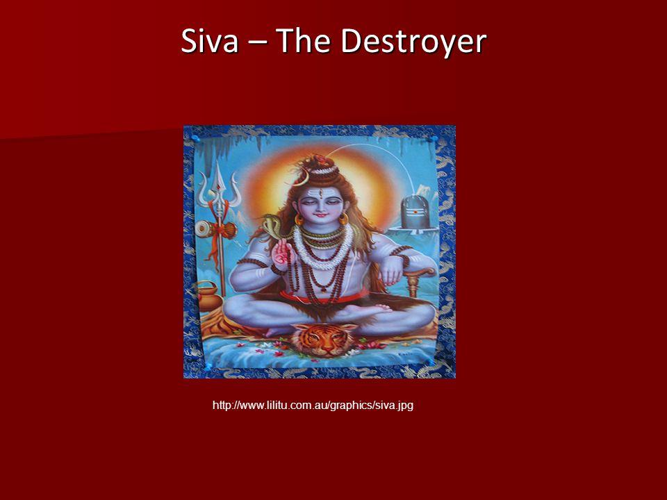 Siva – The Destroyer http://www.lilitu.com.au/graphics/siva.jpg