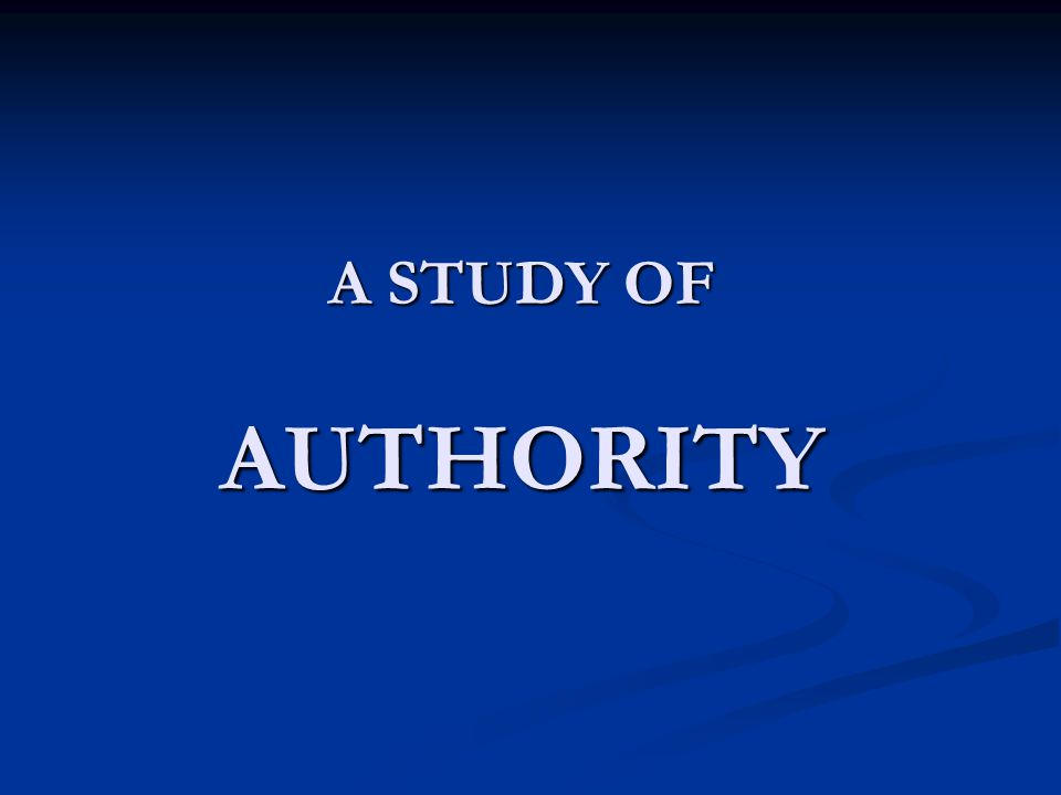 AUTHORITY Who Is Subject To Authority.