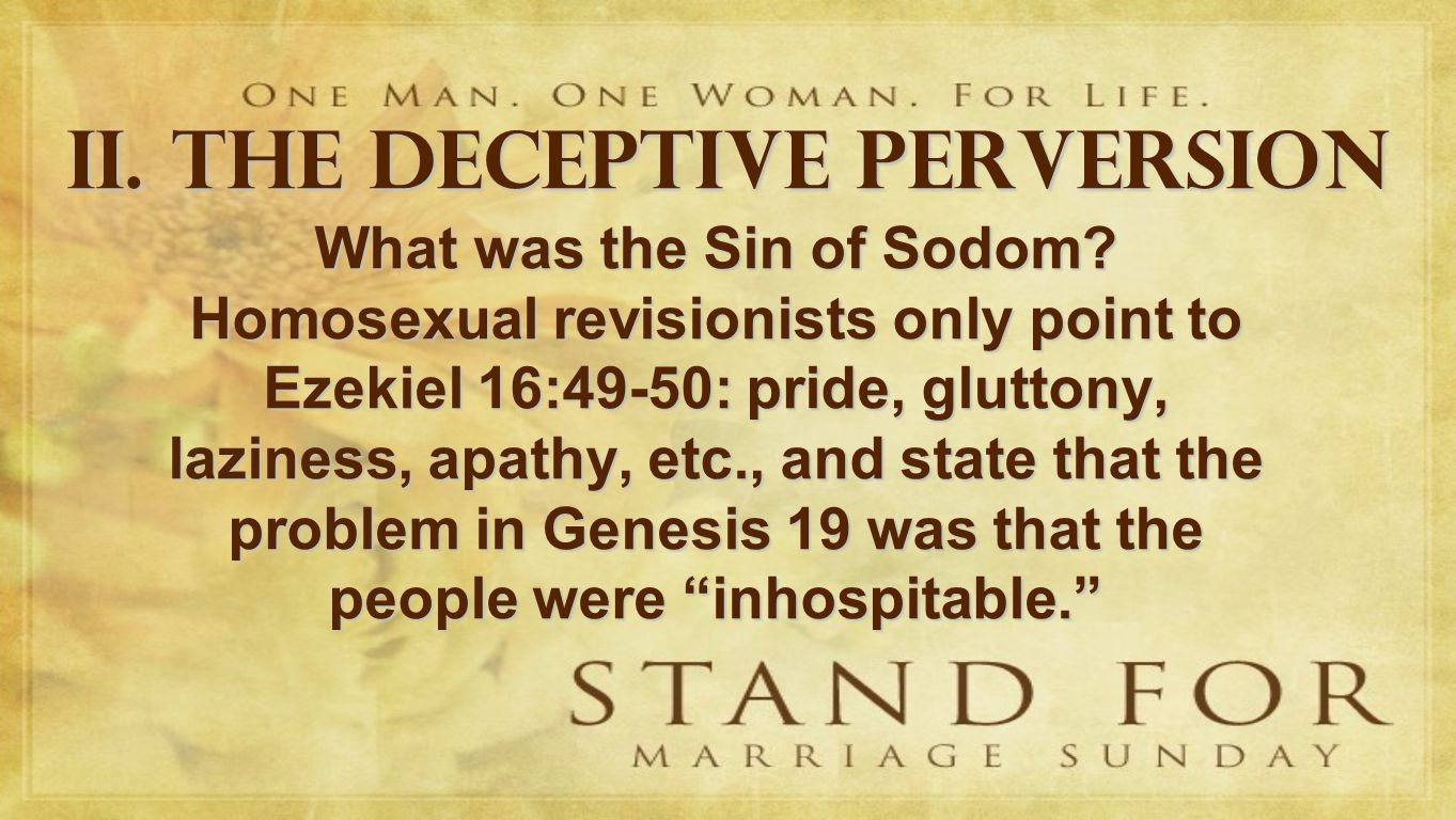 II.THE DECEPTIVE PERVERSION What was the Sin of Sodom.