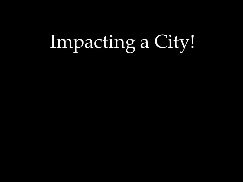 Impacting a City!