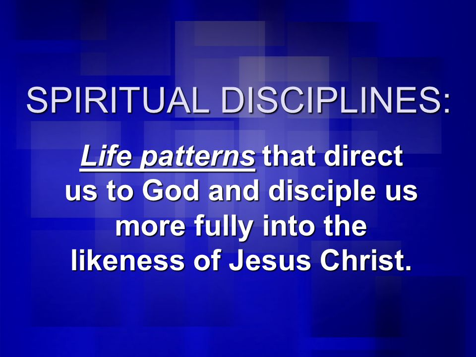 The Evangelical Tradition – Some Disciplines to Practice Pray the Bible out loud 15 minutes daily.