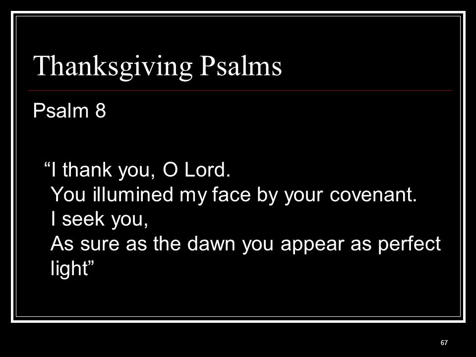 67 Thanksgiving Psalms Psalm 8 I thank you, O Lord.