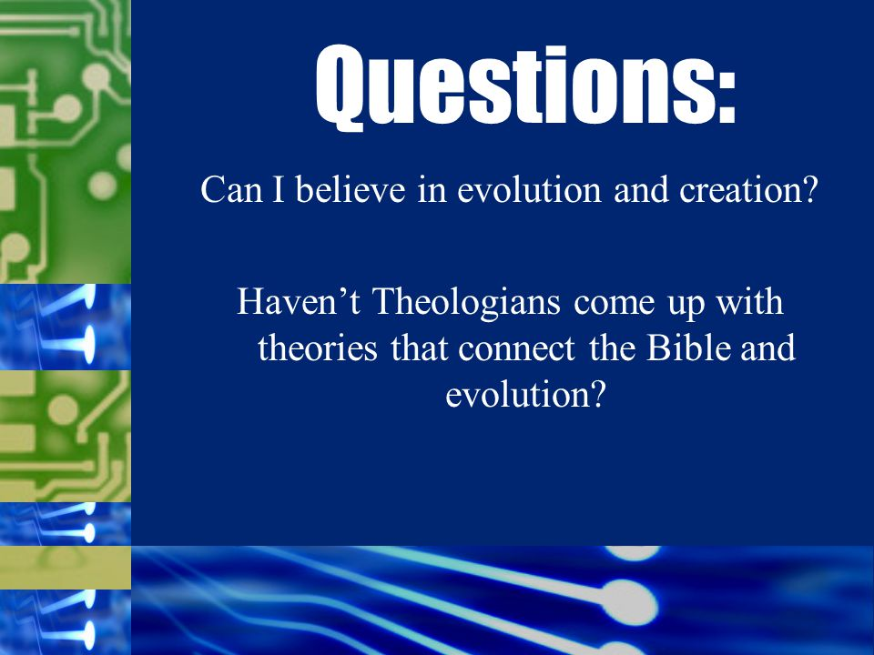 Can I believe in evolution and creation.