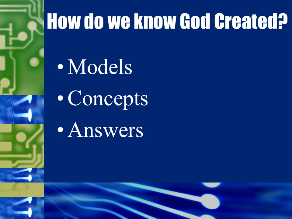 Models Concepts Answers How do we know God Created