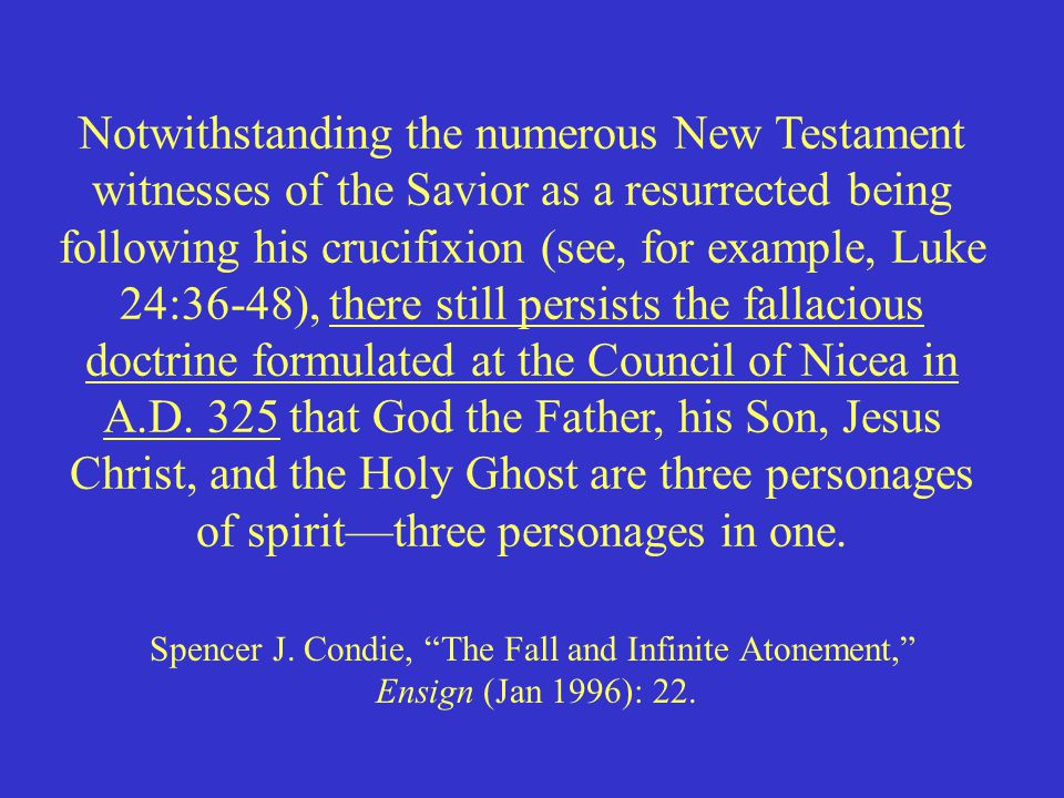 Notwithstanding the numerous New Testament witnesses of the Savior as a resurrected being following his crucifixion (see, for example, Luke 24:36-48),