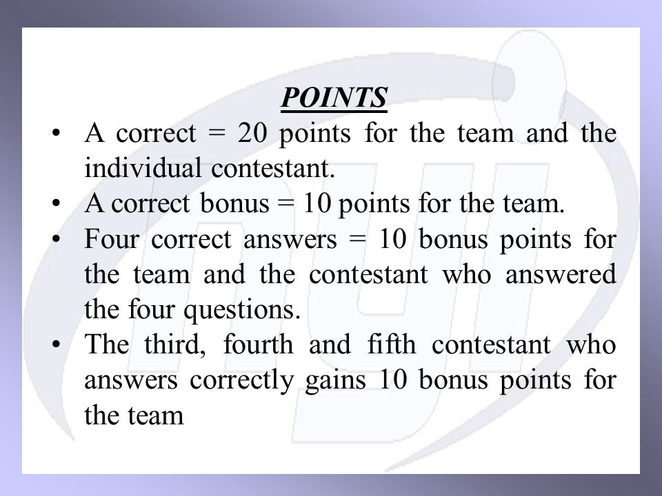 POINTS A correct = 20 points for the team and the individual contestant.