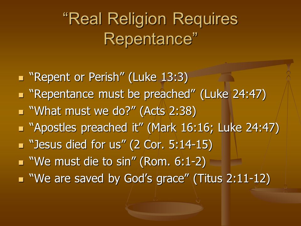 Real Religion Requires Regeneration Salvation requires regeneration (Titus 3:5) Salvation requires regeneration (Titus 3:5) Man must be born again (John 3:3,5) Man must be born again (John 3:3,5) New birth (Rom.