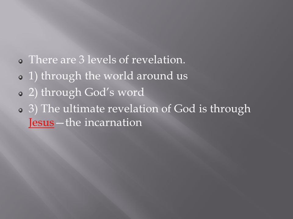 There are 3 levels of revelation.