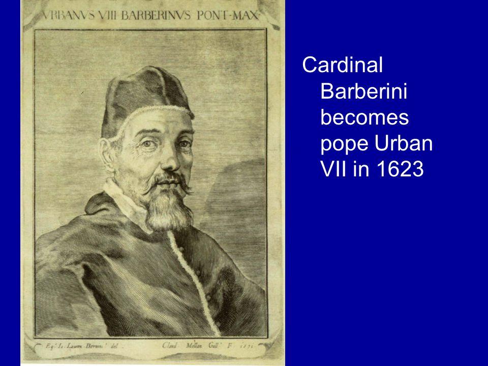 Cardinal Barberini becomes pope Urban VII in 1623
