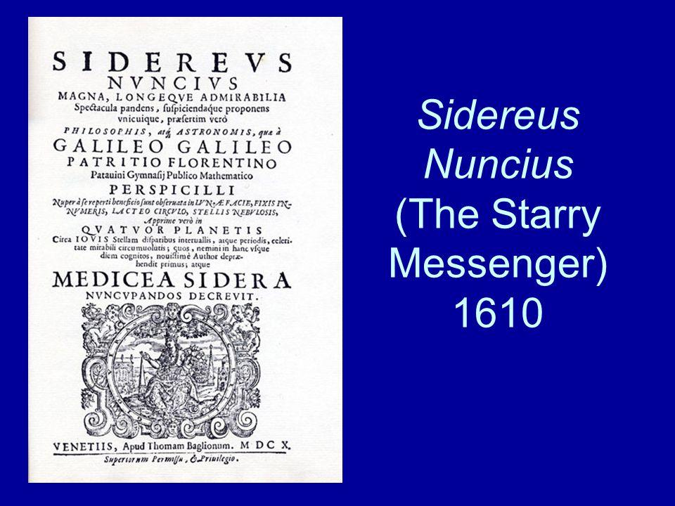 Sidereus Nuncius (The Starry Messenger) 1610