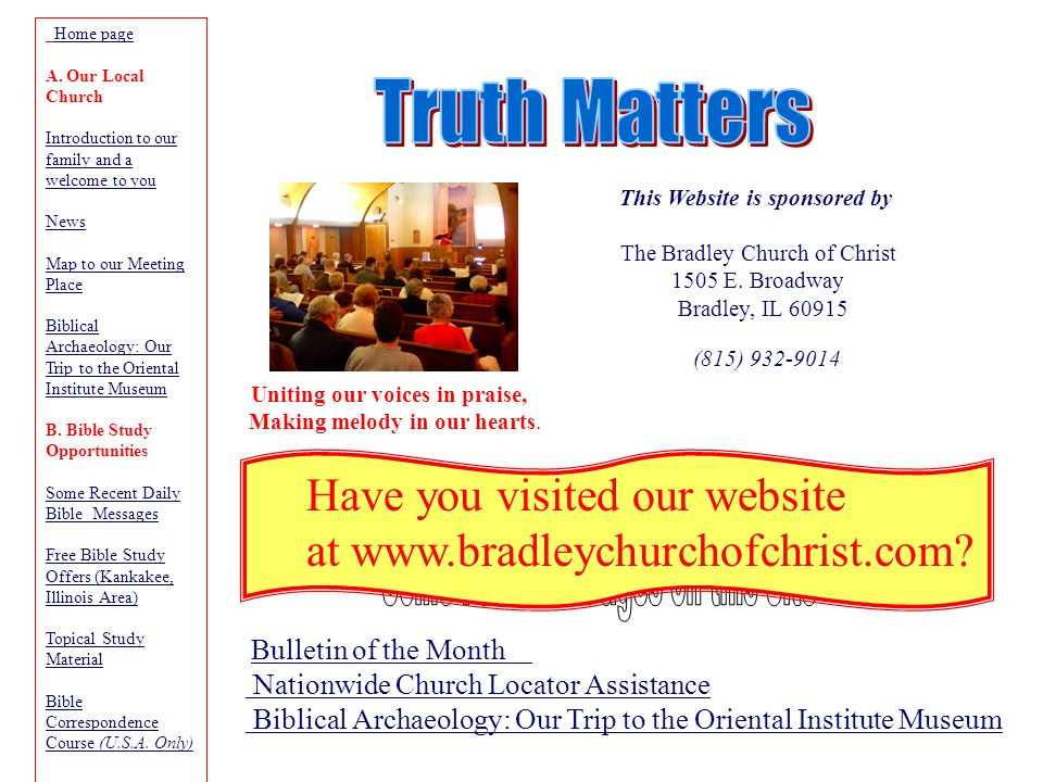 This Website is sponsored by The Bradley Church of Christ 1505 E.