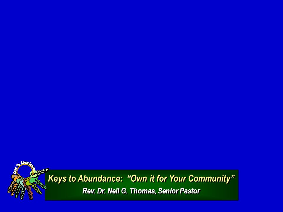 Keys to Abundance: Own it for Your Community Rev.