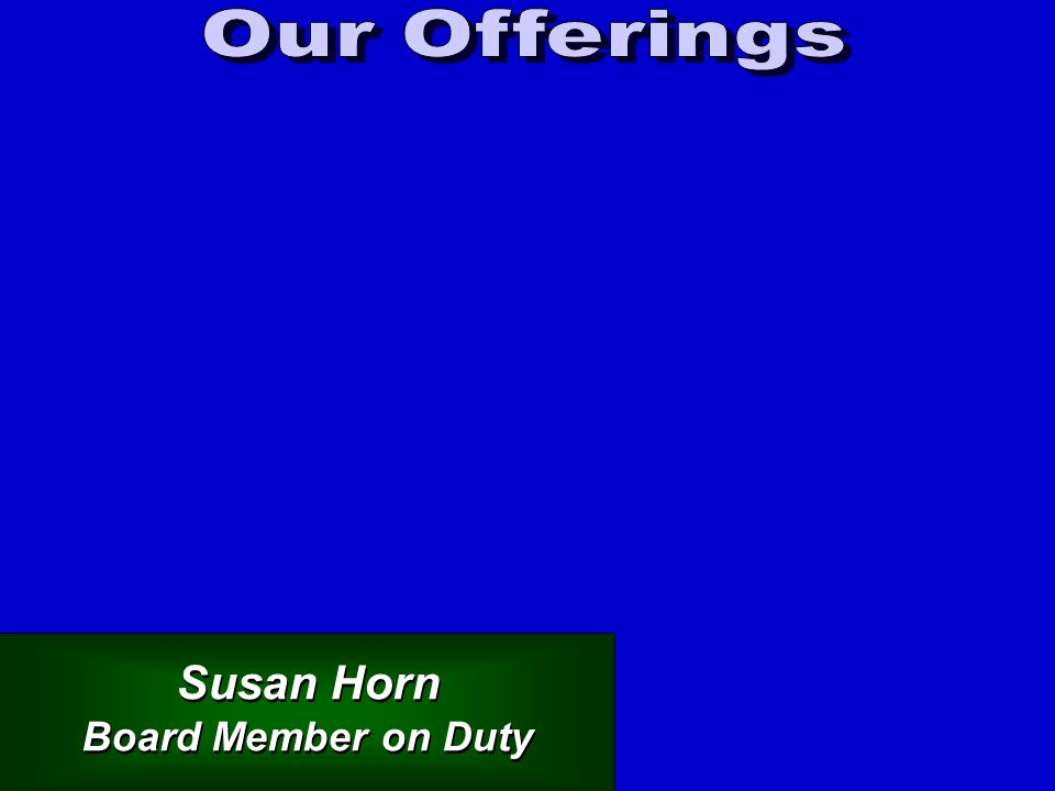 Susan Horn Board Member on Duty