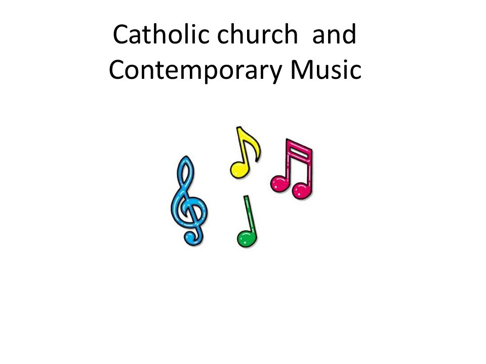 Catholic church and Contemporary Music