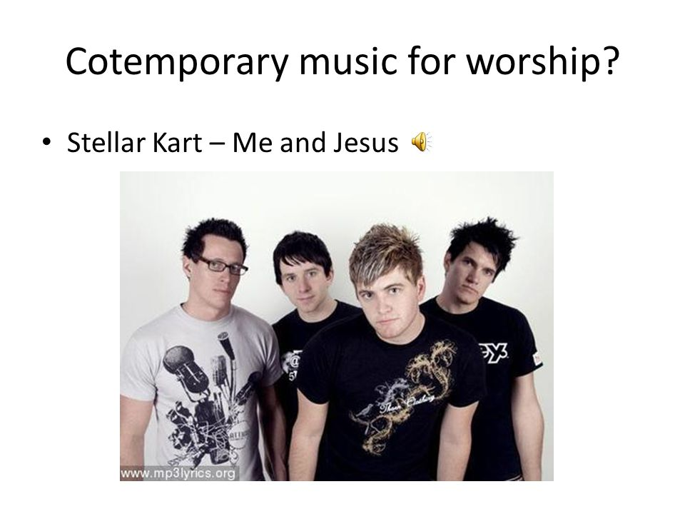 Cotemporary music for worship? Stellar Kart – Me and Jesus