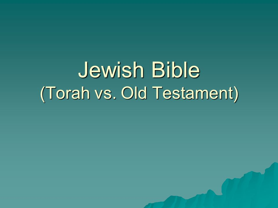 Jewish Bible (Torah vs. Old Testament)