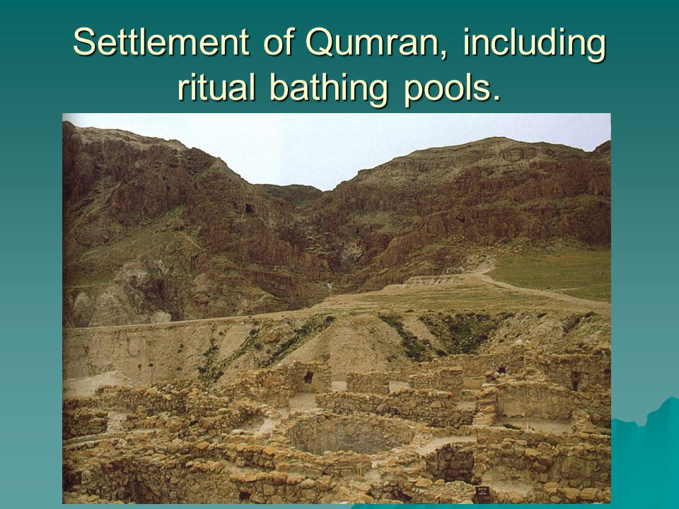 Settlement of Qumran, including ritual bathing pools.