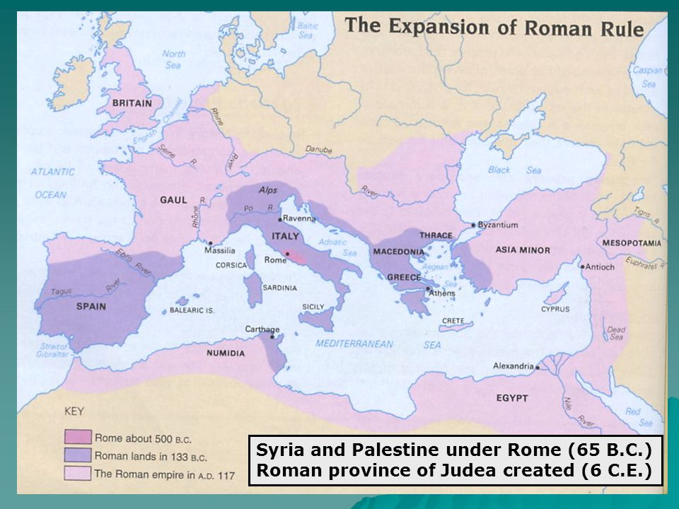 Syria and Palestine under Rome (65 B.C.) Roman province of Judea created (6 C.E.)