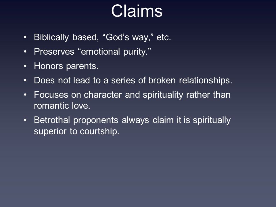 Claims Biblically based, God's way, etc.Preserves emotional purity. Honors parents.