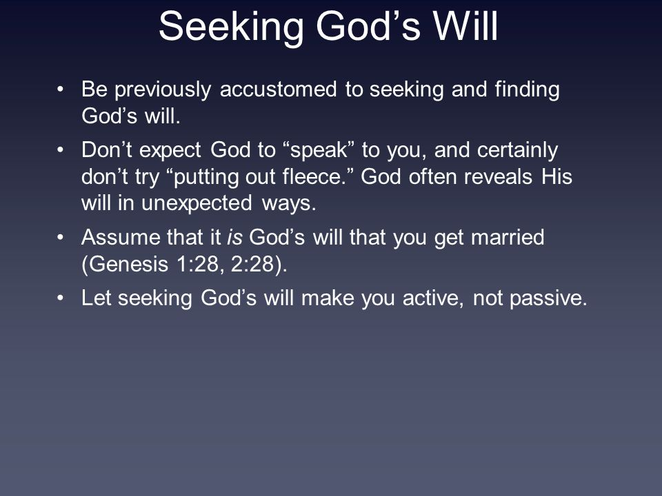 Seeking God's Will Be previously accustomed to seeking and finding God's will.