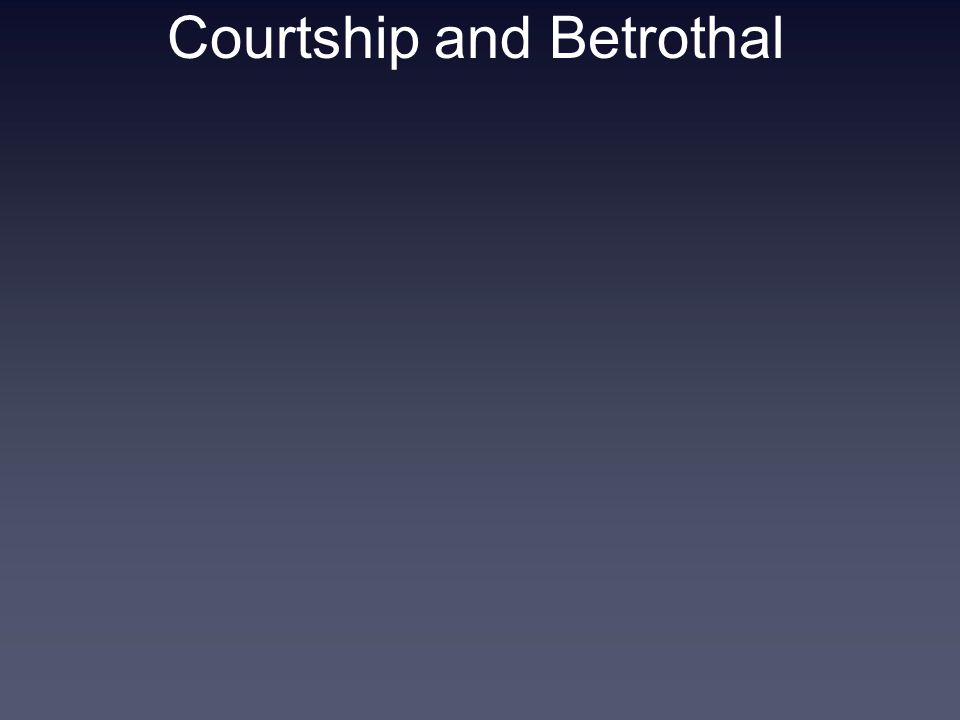 Courtship and Betrothal