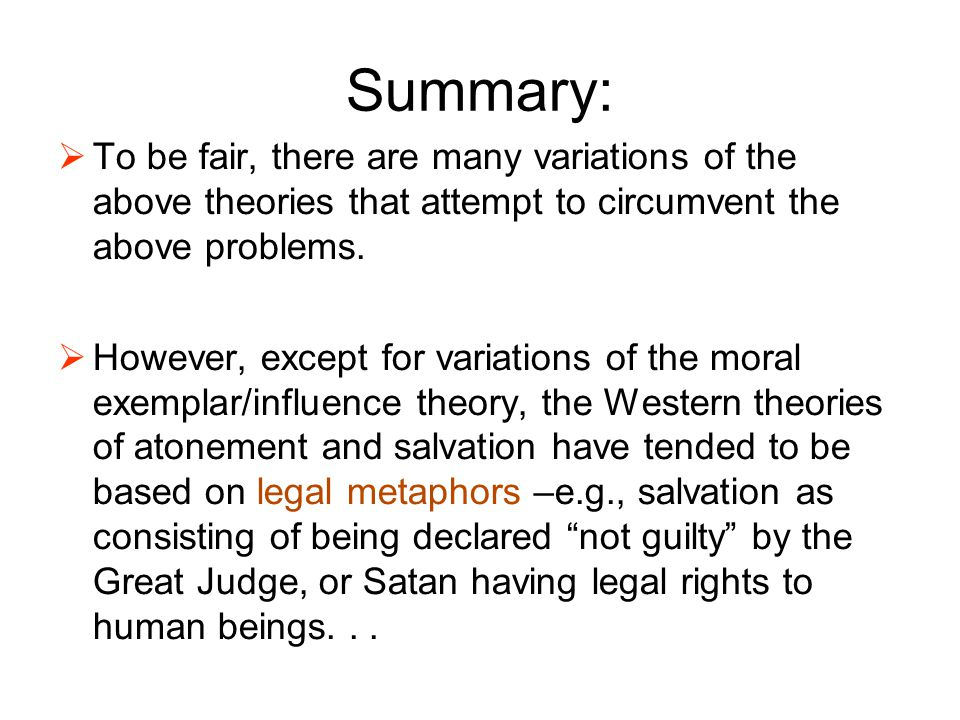 Summary:  To be fair, there are many variations of the above theories that attempt to circumvent the above problems.