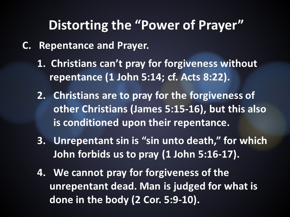 Distorting the Power of Prayer C. Repentance and Prayer.