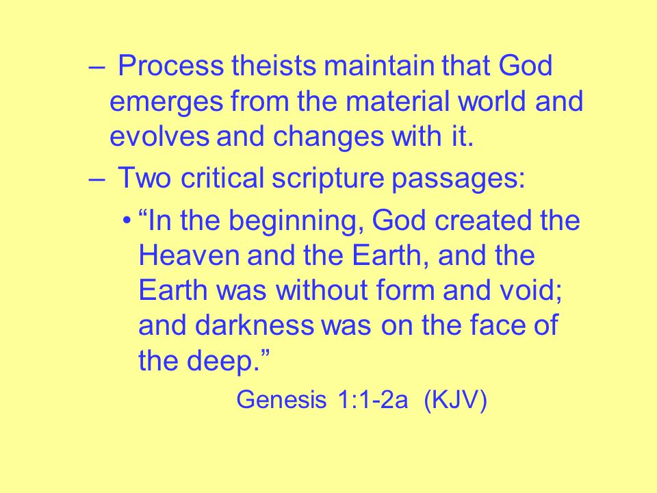 Process theists maintain exactly the same can be adduced from the New Testament as well.
