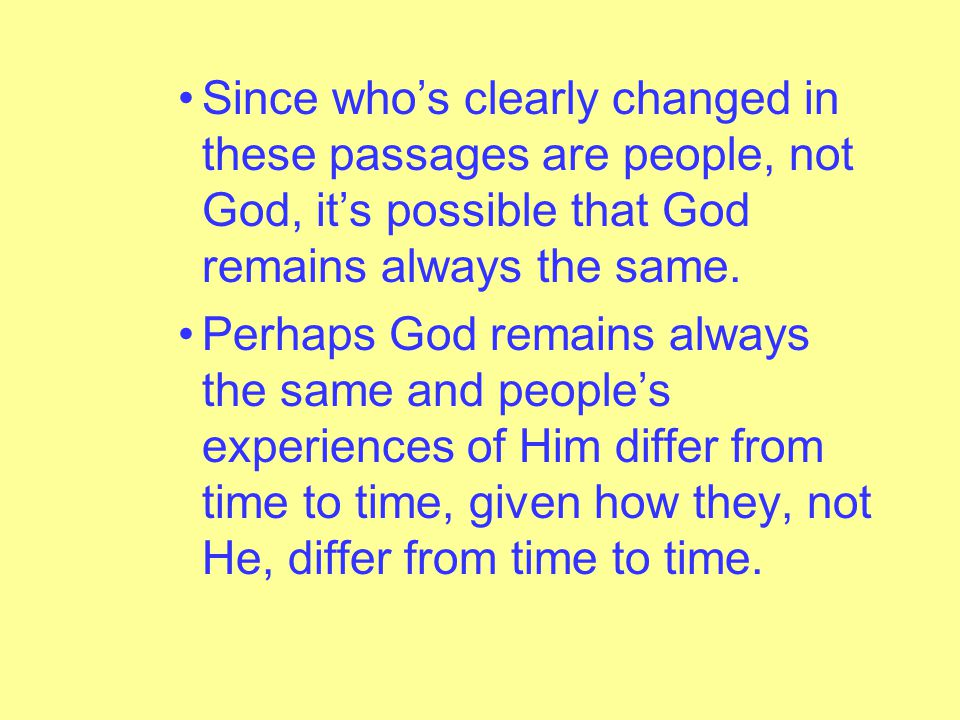 [Such passages] are predicated not upon a change in God but upon a change within the others involved.