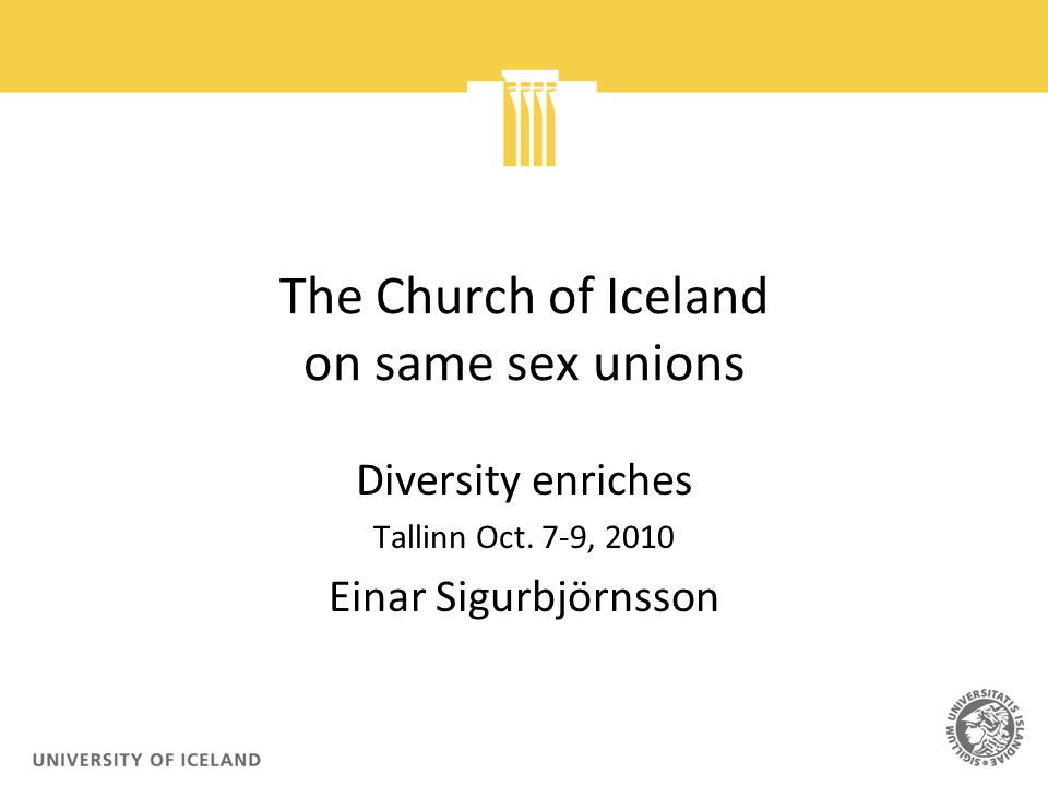 The Church of Iceland on same sex unions Diversity enriches Tallinn Oct.