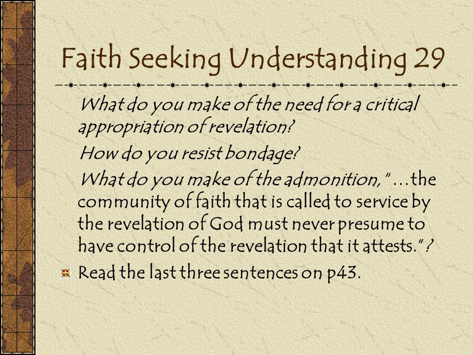 Faith Seeking Understanding 29 What do you make of the need for a critical appropriation of revelation.