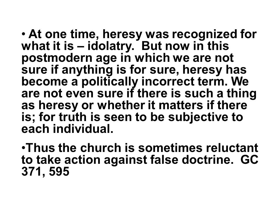 At one time, heresy was recognized for what it is – idolatry.