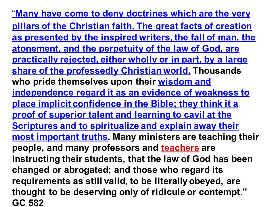 Many have come to deny doctrines which are the very pillars of the Christian faith.