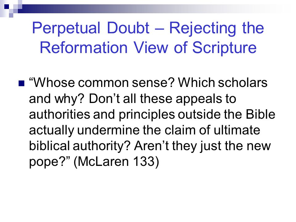 Perpetual Doubt – Rejecting the Reformation View of Scripture Whose common sense.