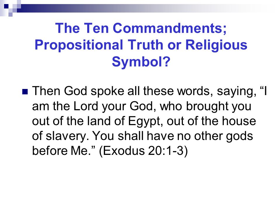 The Ten Commandments; Propositional Truth or Religious Symbol.