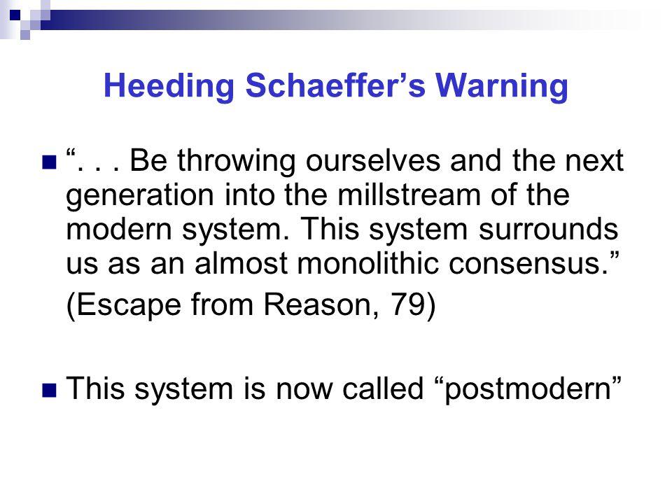 Heeding Schaeffer's Warning ...