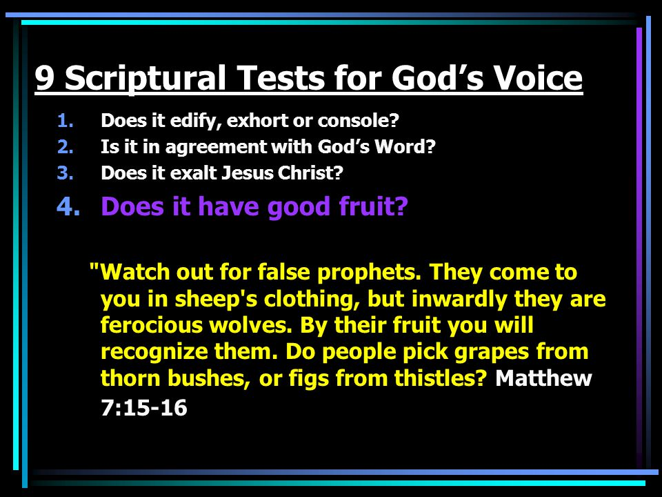 9 Scriptural Tests for God's Voice 1.Does it edify, exhort or console.