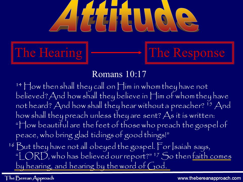 www.thebereanapproach.com The Berean Approach Notice verse 37 37 Now when they heard this, they were cut to the heart, and said to Peter and the rest of the apostles, Men and brethren, what shall we do? Notice verse 41 41 Then those who gladly received his word were baptized; and that day about three thousand souls were added to them.
