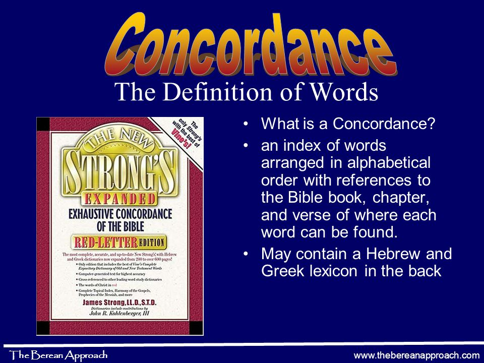 www.thebereanapproach.com The Berean Approach Basic Rules of Hermeneutics Interpret the Old Testament in light of the New Testament Comparing Scripture with Scripture Performing word searches Defining words in their original language Understanding the culture Exegesis & Isogesis Observing the context of passages – who is speaking and to whom Understand the different types of figurative languages used Putting it all together.