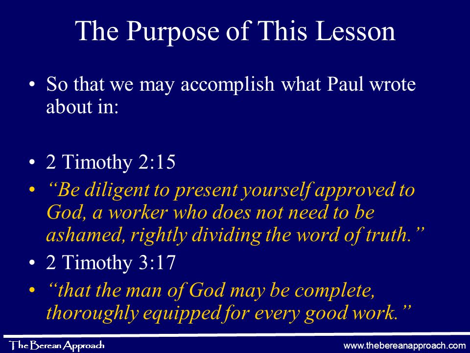 www.thebereanapproach.com The Berean Approach Understanding Bible Basics The Bible is 66 different books Written by 40 different people Written over a period of about 2,000 years Consist of 2 volumes called the Old Testament and the New Testament Although spread out in 66 different books, the Bible is a single message Written in 3 languages: Hebrew, Aramaic & Greek