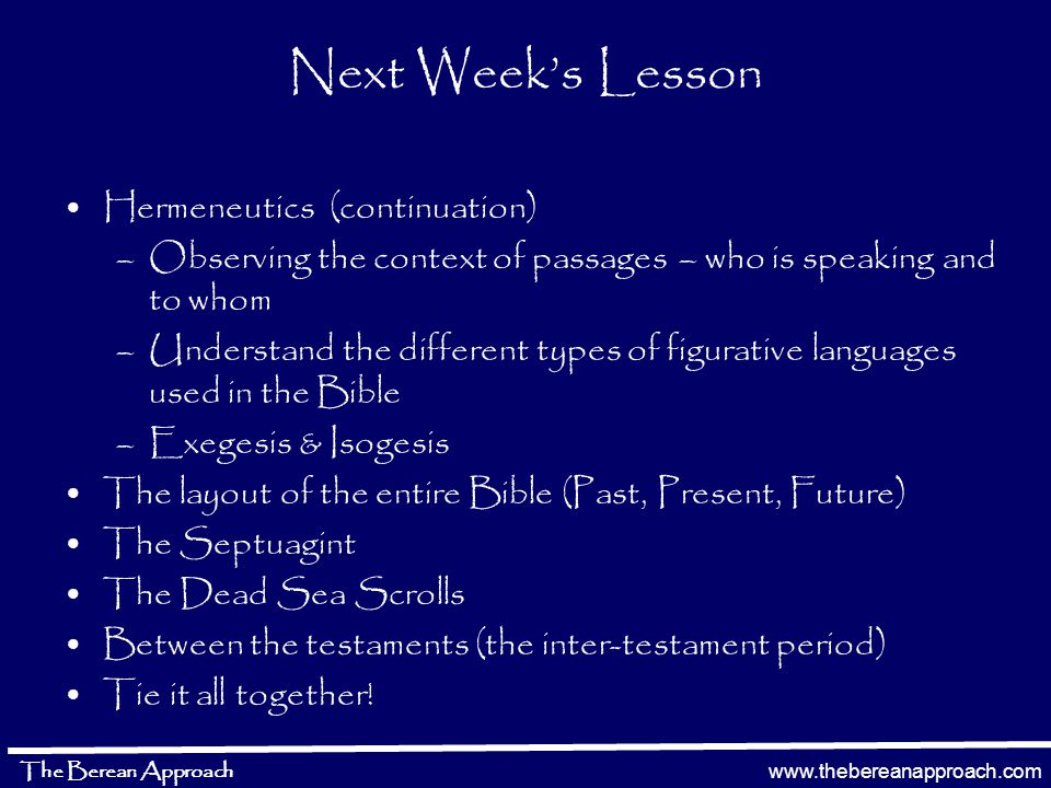 www.thebereanapproach.com The Berean Approach 16 But this is what was spoken by the prophet Joel… Notice verse 16 (what was happening under the New Testament – men speaking in new tongue) An Old Testament passage from an Old Testament Prophet Allowing Scripture to Interpret Scripture Peter interprets the Old Testament in light of events of the New Testament